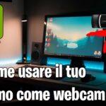 8 modi per utilizzare il cellulare come webcam sul computer
