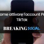 Come attivare un account Pro TikTok